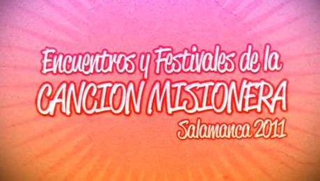 Vídeo Resumen Festival de la Canción Misionera 2011 / Salamanca