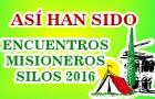 """ASÍ HAN SIDO LOS """"ENCUENTROS MISIONEROS SILOS 2016"""""""